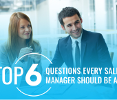 The Top 6 Questions Every Sales Manager Should Be Asking